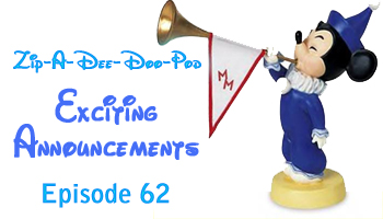 Aaron Wallace reveals a series of exciting announcements in Episode 62 of Zip-A-Dee-Doo-Pod: An Unofficial Podcast Dedicated to All Things Disney