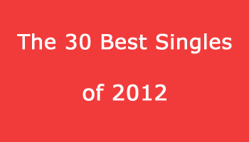 The 30 Best Singles of 2012 (#15-1)