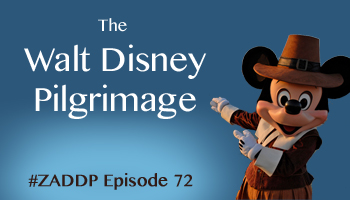 Disney book author Aaron Wallace hosts Zip-A-Dee-Doo-Pod Episode #72: The Walt Disney Pilgrimage (An Unofficial Disney Podcast)