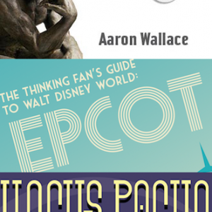 3-Book Bundle: The Thinking Fan's Guide to Walt Disney World: Epcot and Magic Kingdom PLUS Hocus Pocus in Focus by Aaron Wallace
