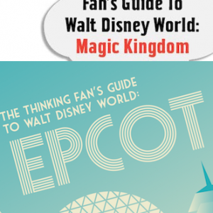 2-Book Bundle: The Thinking Fan's Guide to Walt Disney World: Epcot and Magic Kingdom, Disney books by Aaron Wallace