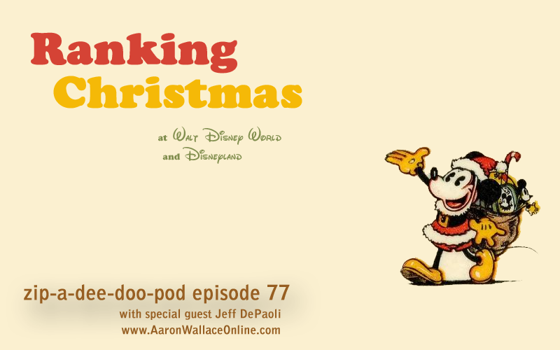 ZADDP #77: Ranking Christmas at Walt Disney World and Disneyland
